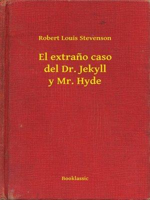 cover image of El extraño caso del Dr. Jekyll y Mr. Hyde