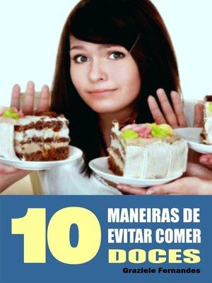 cover image of 10 Maneiras de evitar comer doces