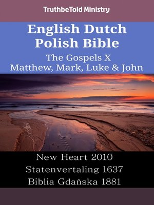 cover image of English Dutch Polish Bible - The Gospels X - Matthew, Mark, Luke & John