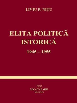 cover image of Elita politică istorică, 1945-1955