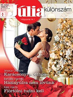 cover image of Karácsonyra otthon; Házinyúlra nem lövünk; Flörtölni tudni kell