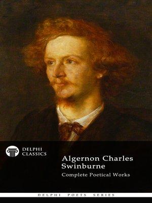 cover image of Delphi Complete Works of Algernon Charles Swinburne