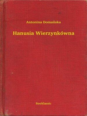 cover image of Hanusia Wierzynkówna