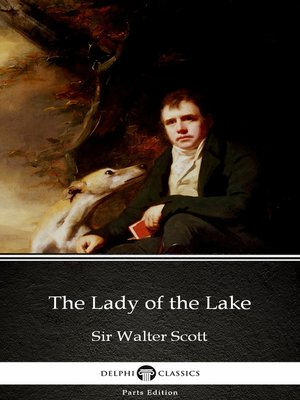 cover image of The Lady of the Lake by Sir Walter Scott (Illustrated)