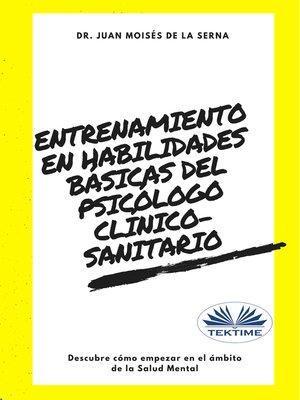 cover image of Entrenamiento En Habilidades Básicas Del Psicólogo Clínico-Sanitario