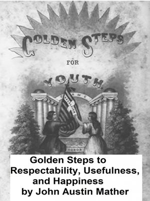 cover image of Golden Steps to Respectability, Usefulness, and Happiness