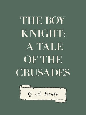 cover image of The Boy Knight: A Tale of the Crusades