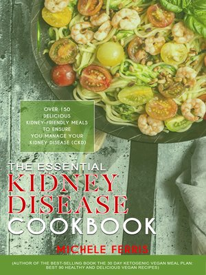 cover image of The Essential Kidney Disease Cookbook
