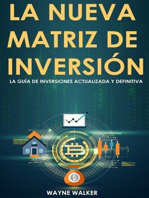 cover image of La Nueva Matriz de Inversión