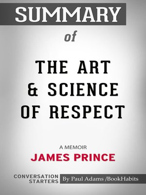 cover image of Summary of The Art & Science of Respect: A Memoir by James Prince