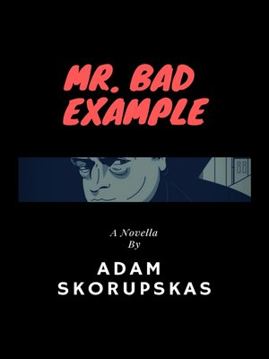 cover image of Mr. Bad Example