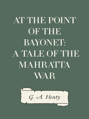cover image of At the Point of the Bayonet: A Tale of the Mahratta War
