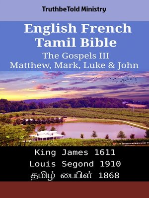 cover image of English French Tamil Bible - The Gospels III - Matthew, Mark, Luke & John