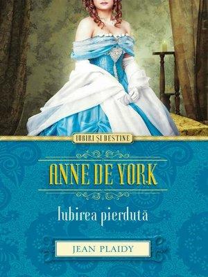cover image of Anne de York. Iubirea pierdută