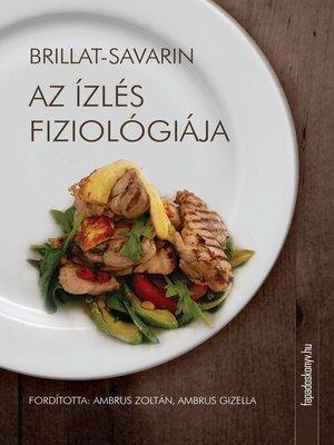 cover image of Az ízlés fiziológiája