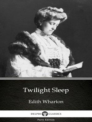 cover image of Twilight Sleep by Edith Wharton - Delphi Classics