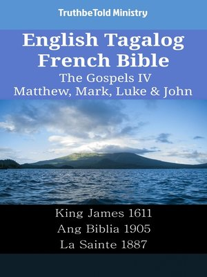 cover image of English Tagalog French Bible - The Gospels IV - Matthew, Mark, Luke & John