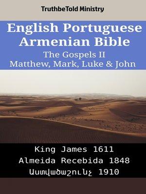 cover image of English Portuguese Armenian Bible--The Gospels II--Matthew, Mark, Luke & John