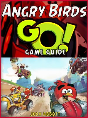 cover image of Angry Birds Go! The Unofficial Strategies, Tricks and Tips for Angry Birds Go! App Game