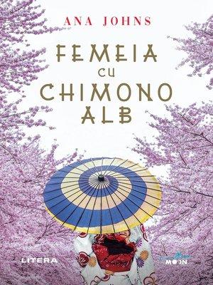 cover image of Femeia cu chimono alb