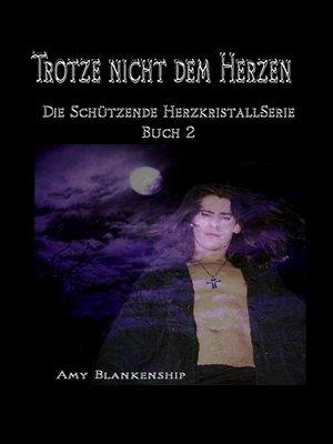 cover image of Trotze Nicht Dem Herzen