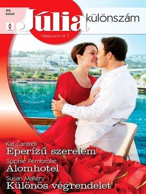 cover image of Eperízű szerelem (Elrendezett házasságok 1.), Álomhotel, Különös végrendelet