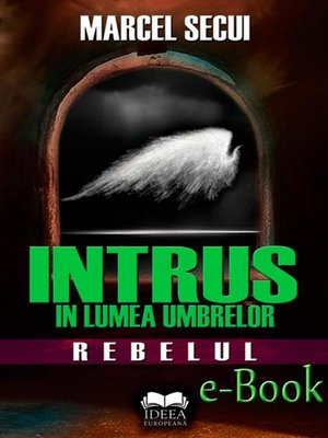 cover image of Intrus în lumea umbrelor. Rebelul