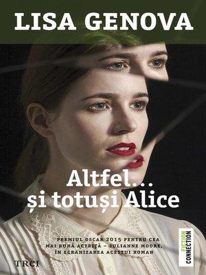 cover image of Altfel... și totuși Alice