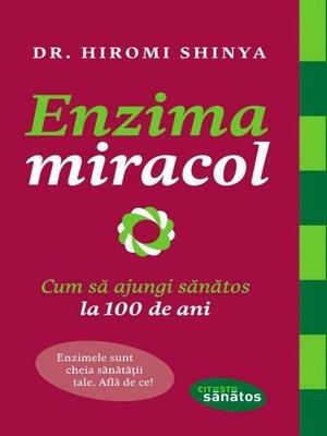 cover image of Enzima miracol. Cum să ajungi sănătos la 100 de ani