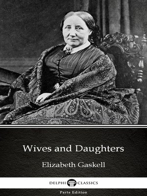 cover image of Wives and Daughters by Elizabeth Gaskell--Delphi Classics (Illustrated)