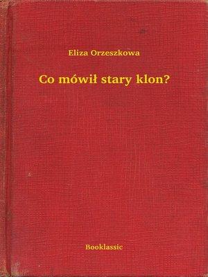 cover image of Co mówił stary klon?