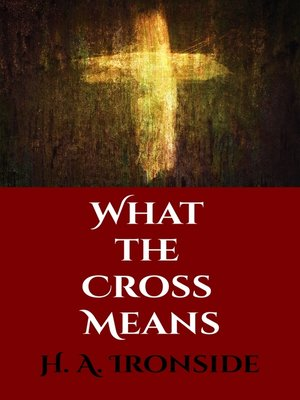 cover image of What the Cross Means