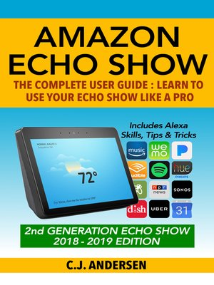 cover image of Amazon Echo Show - The Complete User Guide
