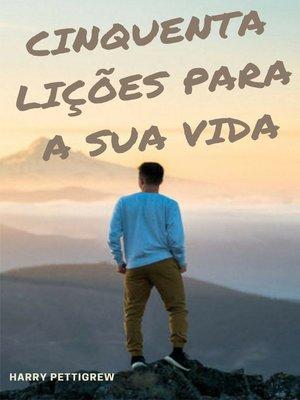 cover image of 50 Lições para a sua vida