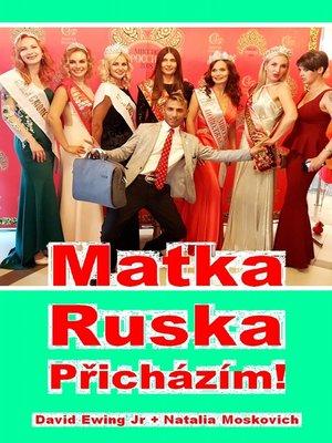 cover image of Matka Ruska--Přicházím!