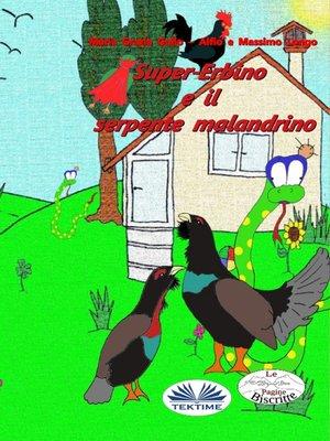 cover image of Super-Erbino E Il Serpente Malandrino