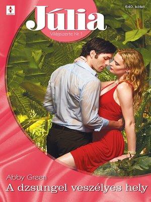 cover image of Júlia 640. - A dzsungel veszélyes hely