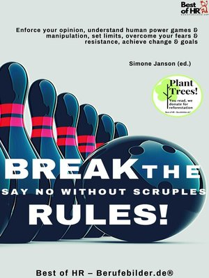 cover image of Break the Rules! Say No without Scruples