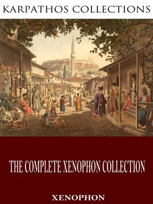 cover image of The Complete Xenophon Collection