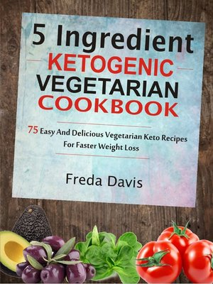 cover image of 5 Ingredient Ketogenic Vegetarian Cookbook
