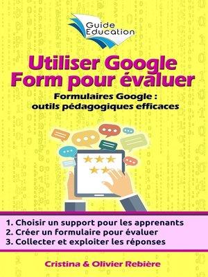 cover image of Utiliser Google Form pour évaluer