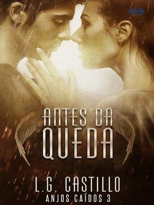 cover image of Antes Da Queda (Anjos Caídos #3)
