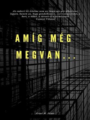 cover image of Amíg még megvan..