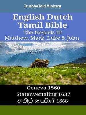 cover image of English Dutch Tamil Bible - The Gospels III - Matthew, Mark, Luke & John