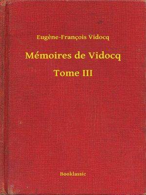 cover image of Mémoires de Vidocq - Tome III