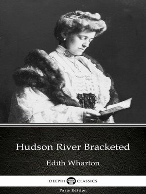 cover image of Hudson River Bracketed by Edith Wharton--Delphi Classics (Illustrated)