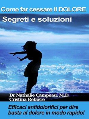 cover image of Come far cessare il DOLORE--Segreti e soluzioni