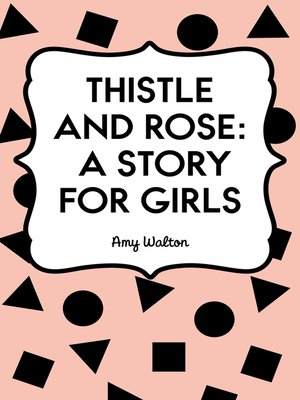 cover image of Thistle and Rose: A Story for Girls