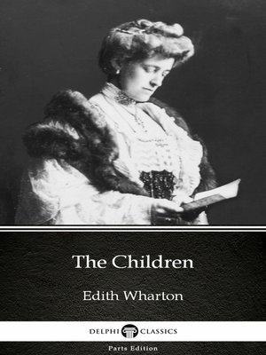 cover image of The Children by Edith Wharton--Delphi Classics (Illustrated)