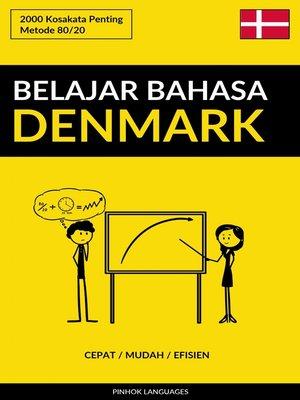 cover image of Belajar Bahasa Denmark--Cepat / Mudah / Efisien